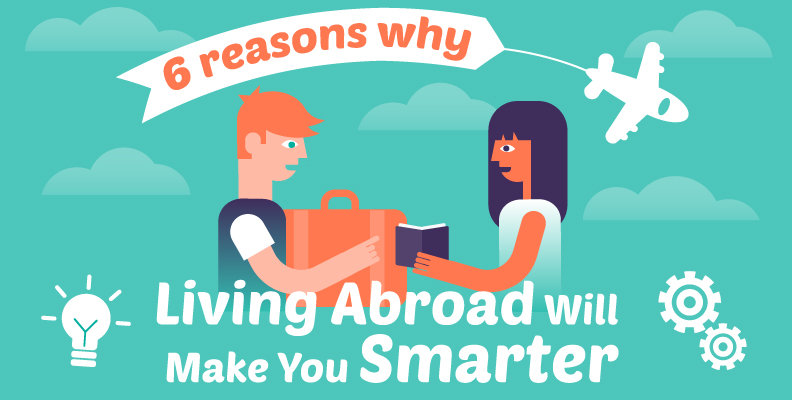 6 Ways Living Abroad can Make You Smarter